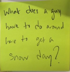 What does a guy have to do around here to get a snow day?