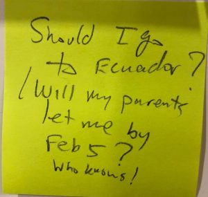 Should I go to Ecuador?/Will my parents let me by Feb 5? Who knows!