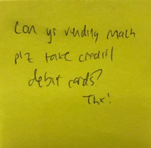 Can yr vending mach plz take credit/debit cards? Thx!