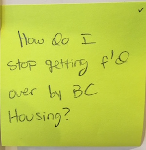 How do I stop getting f'd over by BC Housing?
