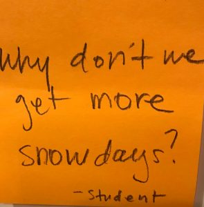 Why don't we get more snow days? -Student