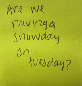 Are we having a snow day on Tuesday?