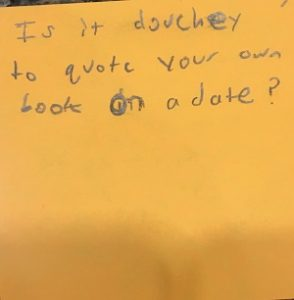 Is it douchey to quote your own book on a date?