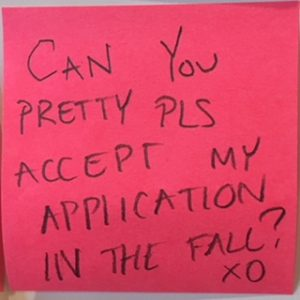 CAN YOU PRETTY PLS ACCEPT MY APPLICATION IN THE FALL? XO