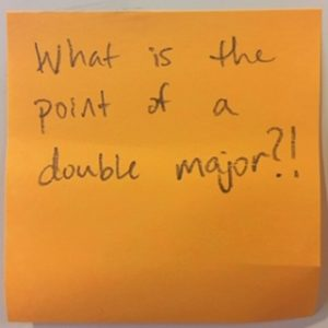 What is the point of a double major?!