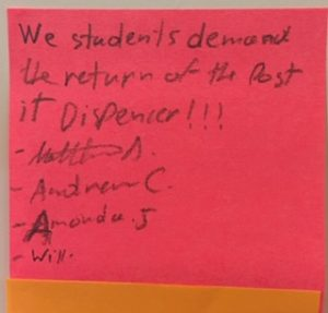 We students demand the return of the Post it Dispenser!!!