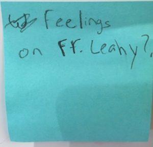 Feelings on Fr. Leahy?