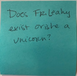 Does Fr. Leahy exist or is he a unicorn?