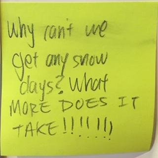 Why can't we get any snow days? What more does it take!!!!!!!