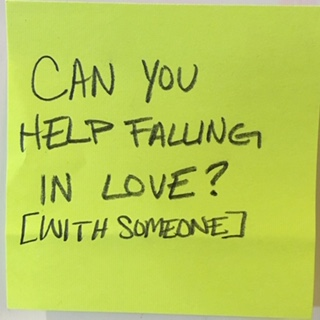 CAN YOU HELP FALLING IN LOVE? [WITH SOMEONE]