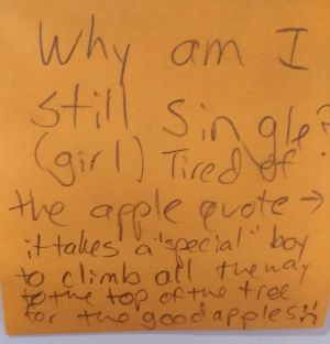 """Why am I still single? (girl) Tired of the apple quote: it takes a """"special"""" boy to climb all the way to the top of the tree for the good apples =("""