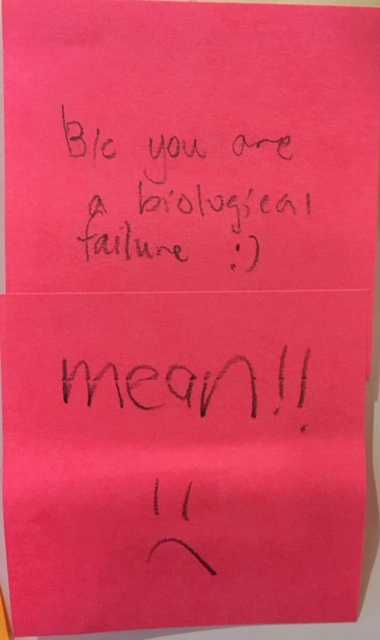 B/c you are a biological failure :) [Response: mean!! :(]