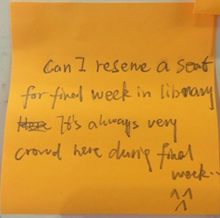 Can I reserve a seat for final week in library. It's always very crowd here during finals week... 😫