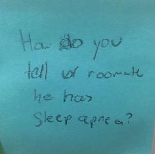 How do you tell ur roomate he has sleep apnea?