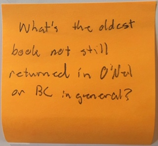 What's the oldest book not still returned in O'Neill or BC in general?