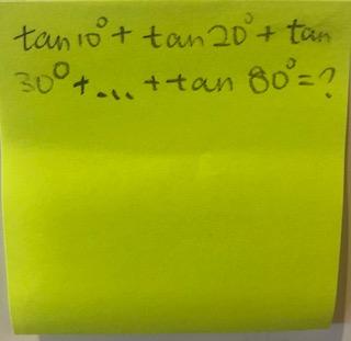 tan(10°) + tan(20°) + tan(30°) + ... + tan(80°)=?