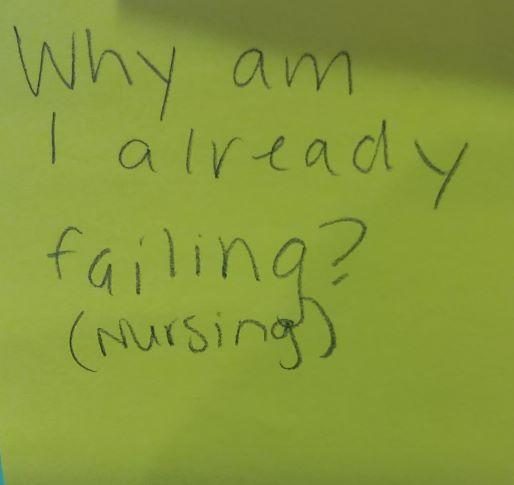 Why am I already failing? (Nursing)
