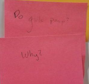 Do girls poop? [response: Why?]