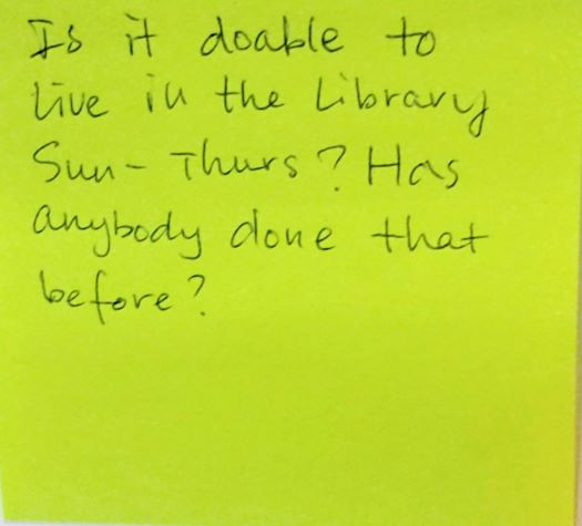 Is it doable to live in the library Sun-Thurs? Has anybody done that before?
