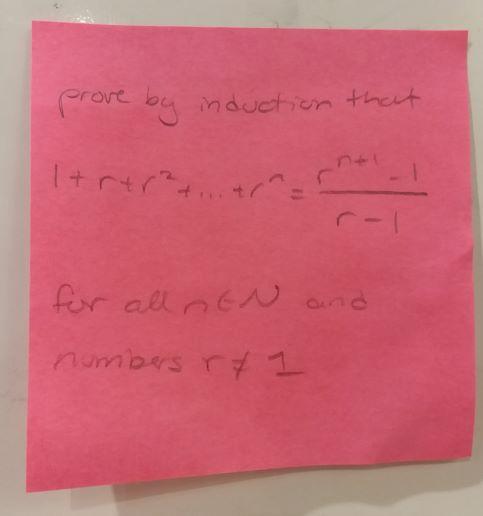 prove by induction that l + r +r^2 + ... r^n = (r^(n+1)-1)/(r-1) for all n ∈ N and numbers r≠1