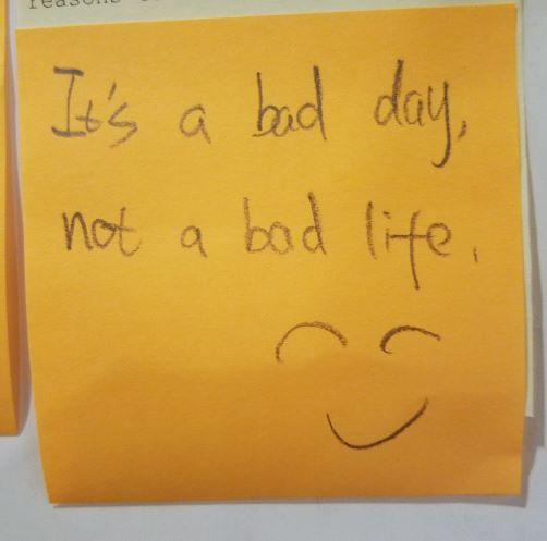 Its a bad day, not a bad life :)