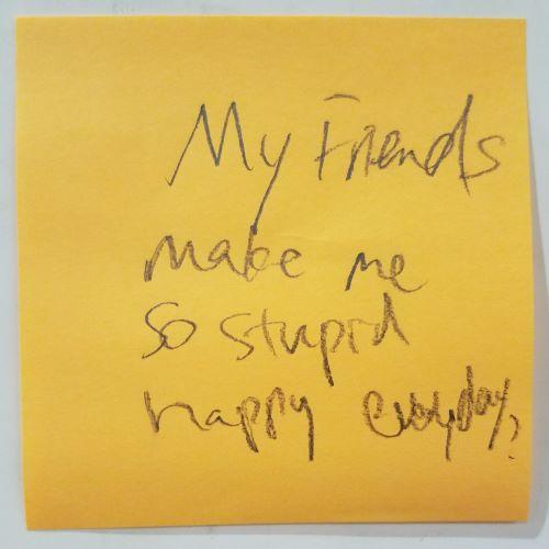 My friends make me so stupid happy everyday!