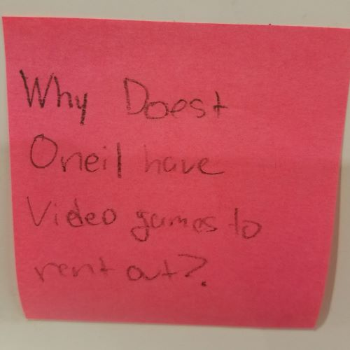 Why doest Oneil have Video games to rent out?