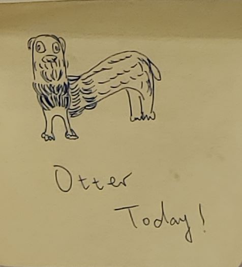 Otter Today! (Otter drawing)