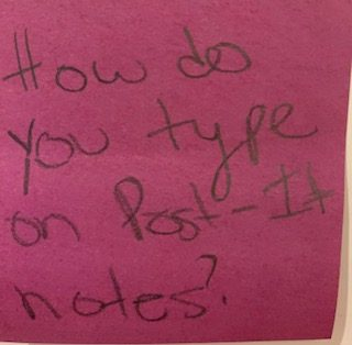 How do you type on Post-It notes?