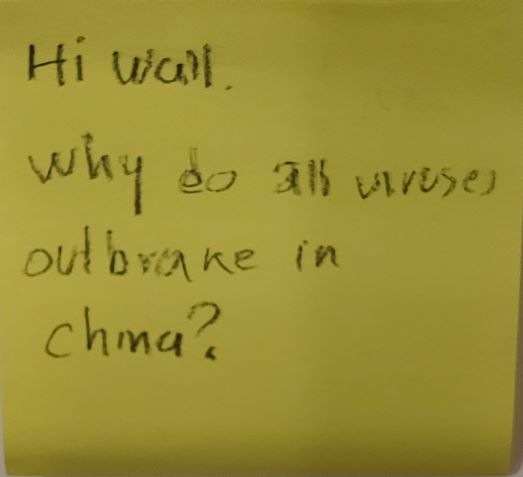 Hi Wall. why do all viruses outbrake in China?