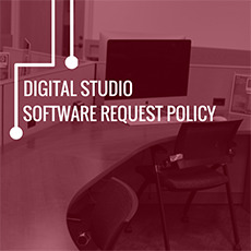 Photo of the Digital Studio with the caption Digital Studio Software Request Policy