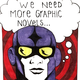 "A superhero proclaiming ""we need more graphic novels!"""