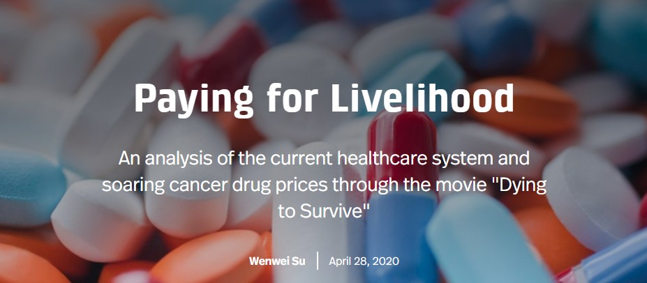 """Poster for Paying for Livelihood: An analysis of the current healthcare system and soaring cancer drug prices through the movie """"Dying to Survive"""" Wenwei Su, 2020"""