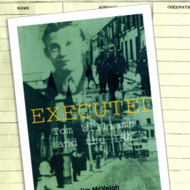 Book cover reading Executed Tom Williams and the IRA