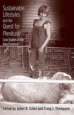 Book cover for Sustainable Lifestyles and the Quest for Plentitude: Case Studies of the New Economy