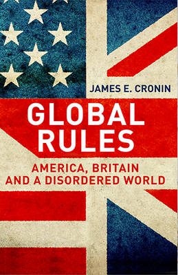 Cover of Global Rules: America, Britain and a Disordered World