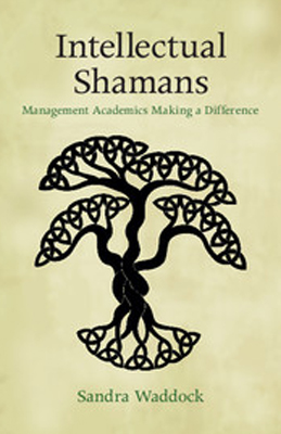 Intellectual Shamans: Management Academics Making a Difference cover