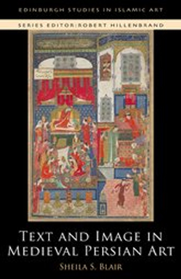 Text and Image in Medieval Persian Art book cover