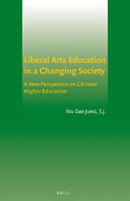 Cover for Liberal Arts Education in a Changing Society: A New Perspective on Chinese Higher Education