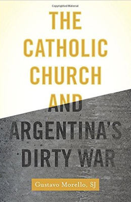 Cover of The Catholic Church and Argentina's Dirty War