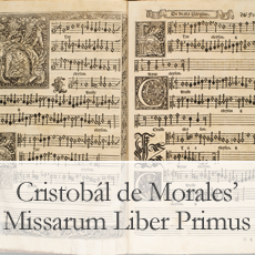 Crossroads of Culture: Cristobál de Morales' Missarum Liber Primus and Early Music Printing in Europe