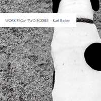 The cover from Karl Baden's latest book, Work from Two Bodies