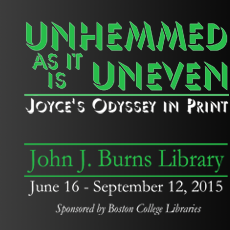 Poster that reads Unhemmed as it is Uneven: Joyce's Odyssey in Print