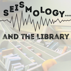 Image reads Seismology... and the library