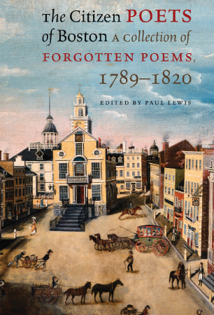 Book Cover reads The Citizen Poets of Boston, a Colleciton of Forgotten Poets, 1789-1820
