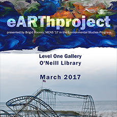 O'Neill Level One Gellery Exhibit: eARTh Project, March 2017